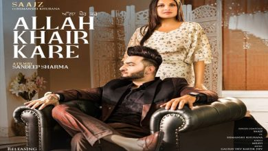 Photo of Allah Khair Kare Saajz Feat Himanshi Khurana Single Out Now